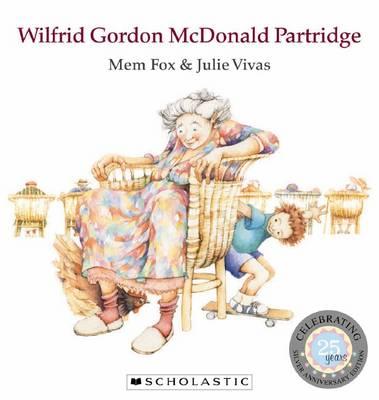 Wilfred Gordon McDonald Partridge 25th Edition by Mem Fox