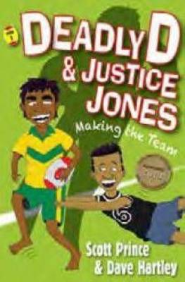 Deadly D & Justice Jones: #1 Making the Team by Scott Prince