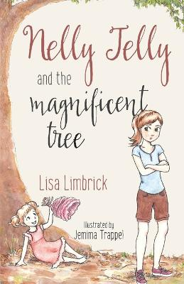 Nelly Jelly and the Magnificent Tree by Lisa Limbrick