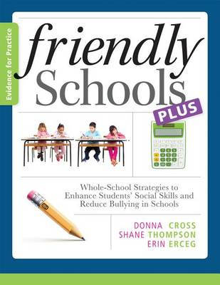 Friendly Schools Plus Evidence for Practice: by Donna Cross