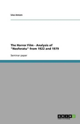 Horror Film - Analysis of Nosferatu from 1922 and 1979 by Jensen Lisa