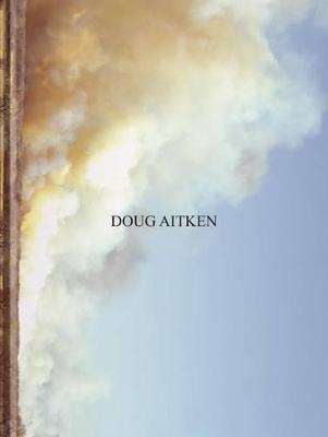Doug Aitken by Martin Herbert