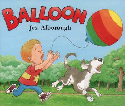 Balloon by Jez Alborough