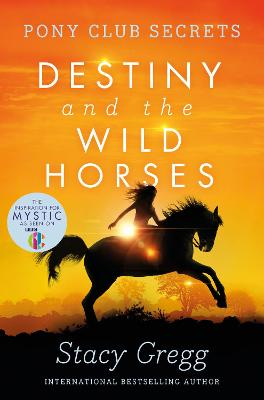 Destiny and the Wild Horses by Stacy Gregg
