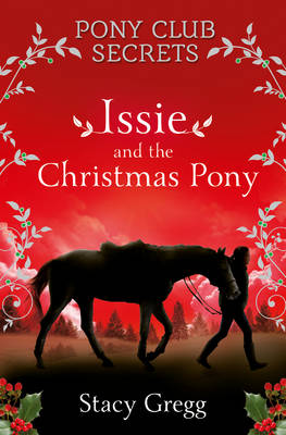 Issie and the Christmas Pony by Stacy Gregg
