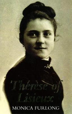 Therese of Lisieux by Monica Furlong