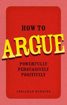 How to Argue by Jonathan Herring