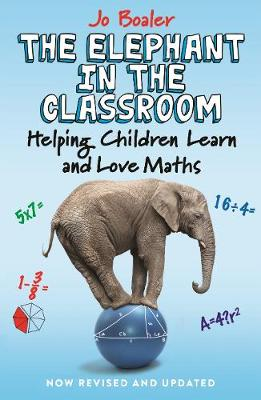The Elephant in the Classroom by Jo Boaler