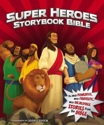 Super Heroes Storybook Bible by Jean E. Syswerda