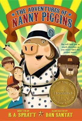 The Adventures of Nanny Piggins by R A Spratt