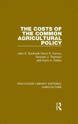 The Costs of the Common Agricultural Policy by Allan E. Buckwell