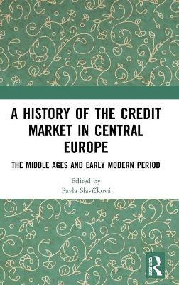 A History of the Credit Market in Central Europe: The Middle Ages and Early Modern Period book
