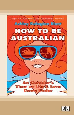 How to Be Australian by Ashley Kalagian Blunt