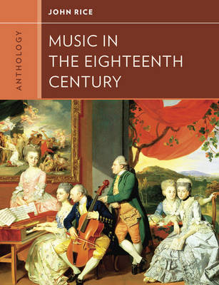 Anthology for Music in the Eighteenth Century by John A. Rice