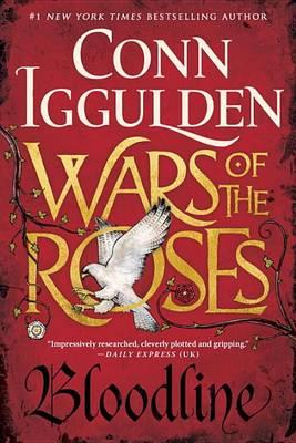 Wars of the Roses: Bloodline by Conn Iggulden