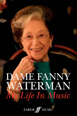 Dame Fanny Waterman: My Life in Music book