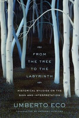 From the Tree to the Labyrinth by Umberto Eco