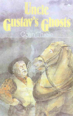 Uncle Gustav's Ghosts by Colin Thiele