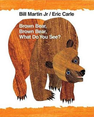Brown Bear, Brown Bear, What Do You See? (Big Book) by Bill Martin