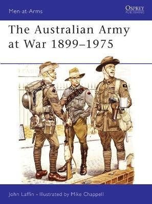 The Australian Army at War, 1899-1975 by John Laffin