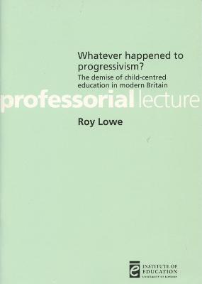 Whatever happened to progressivism? by Roy Lowe