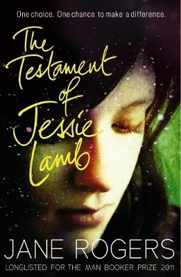 Testament of Jessie Lamb by Jane Rogers