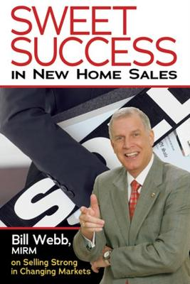 Sweet Success in New Home Sales by Bill Webb