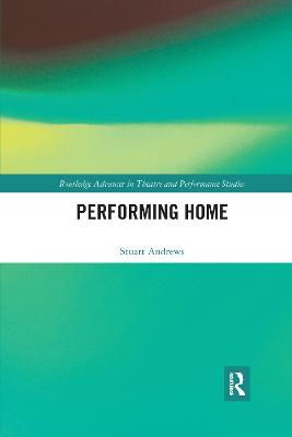 Performing Home by Stuart Andrews