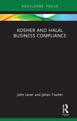 Kosher and Halal Business Compliance by John Lever