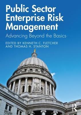 Public Sector Enterprise Risk Management: Advancing Beyond the Basics by Kenneth C. Fletcher