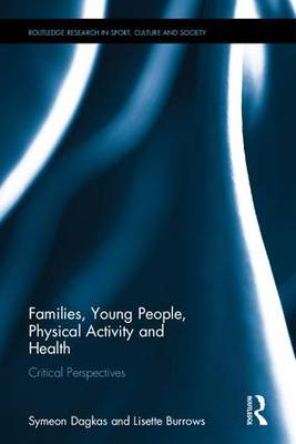 Families, Young People, Physical Activity and Health by Symeon Dagkas