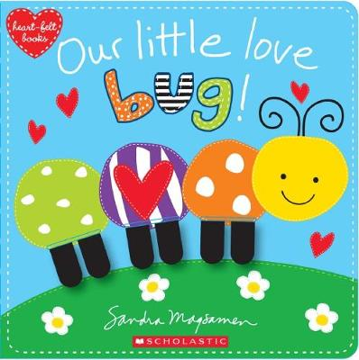 Our Little Love Bug! by Sandra Magsamen