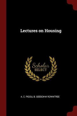 Lectures on Housing by A C Pigou