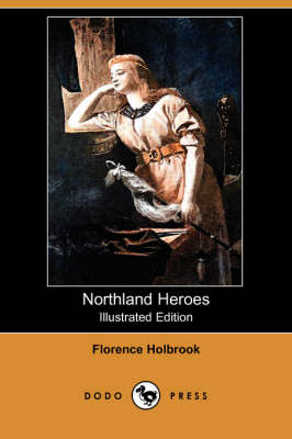Northland Heroes (Illustrated Edition) (Dodo Press) book