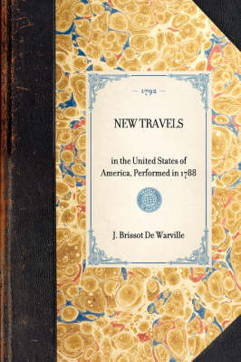 New Travels: In the United States of America, Performed in 1788 by J Brissot De Warville