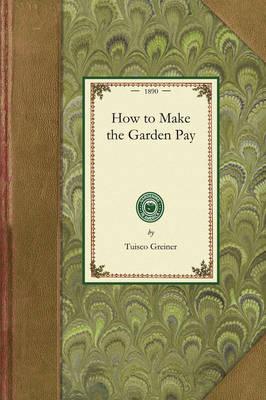 How to Make the Garden Pay book