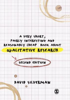 A Very Short, Fairly Interesting and Reasonably Cheap Book about Qualitative Research by David Silverman