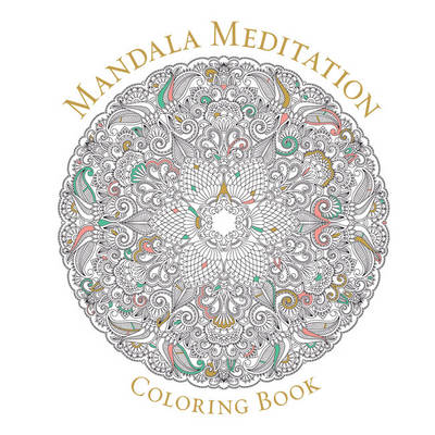 Mandala Meditation Coloring Book by Sterling Publishers
