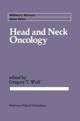 Head and Neck Oncology by Gregory T. Wolf