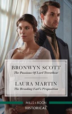 The Passions of Lord Trevethow/The Brooding Earl's Proposition by Laura Martin