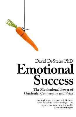 Emotional Success: The Motivational Power of Gratitude, Compassion and Pride book
