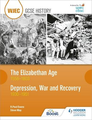 WJEC GCSE History The Elizabethan Age 1558-1603 and Depression, War and Recovery 1930-1951 by R. Paul Evans