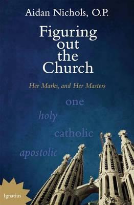 Figuring out the Church by Aidan Nichols