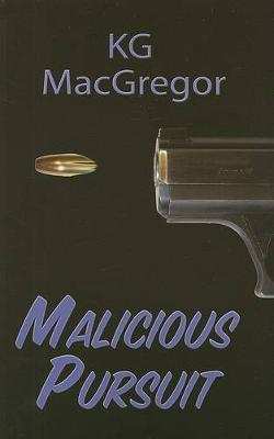 Malicious Pursuit by K.G. MacGregor