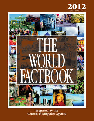 The World Factbook 2012 by The Central Intelligence Agency