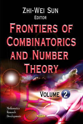 Frontiers of Combinatorics & Number Theory by Zhi-Wei Sun