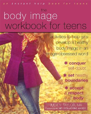Body Image Workbook for Teens by Julia V. Taylor