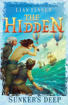 Sunker'S Deep: Hidden Series 2 by Lian Tanner