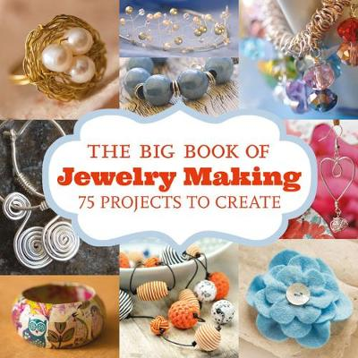 The Big Book of Jewelry Making by GMC Editors