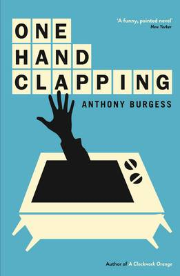 One Hand Clapping by Anthony Burgess